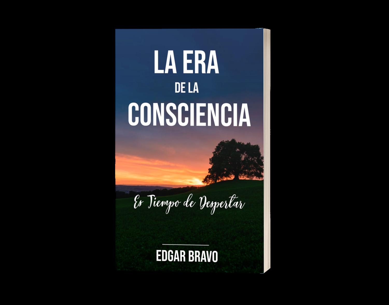 La era de la consciencia un libro espiritual de Edy Bravo